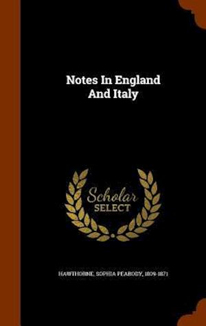 Notes in England and Italy af Sophia Peabody 1809-1871 Hawthorne