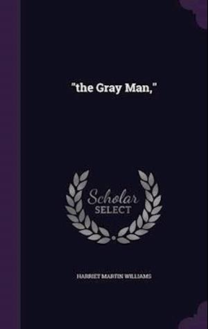 The Gray Man, af Harriet Martin Williams