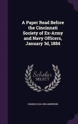 A Paper Read Before the Cincinnati Society of Ex-Army and Navy Officers, January 3D, 1884 af Charles 1814-1895 Anderson