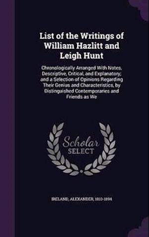List of the Writings of William Hazlitt and Leigh Hunt af Alexander 1810-1894 Ireland