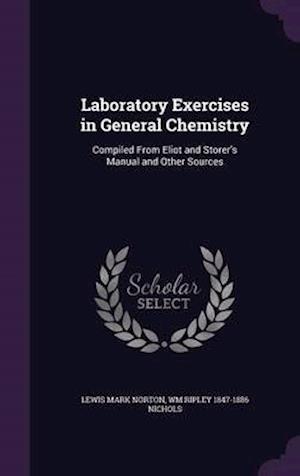 Laboratory Exercises in General Chemistry af Lewis Mark Norton