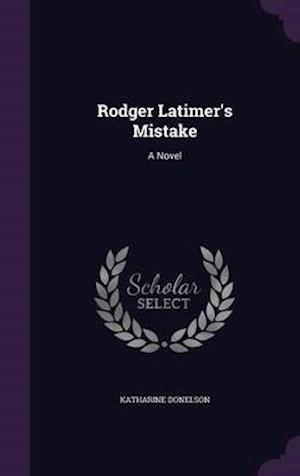 Rodger Latimer's Mistake af Katharine Donelson