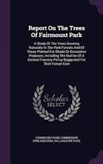 Report on the Trees of Fairmount Park af Pa )., Oglesby Paul