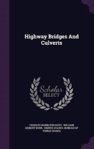 Highway Bridges and Culverts af Charles Hamilton Hoyt