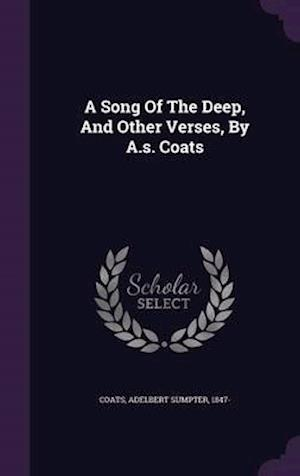 A Song of the Deep, and Other Verses, by A.S. Coats af Adelbert Sumpter 1847- Coats