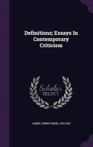 Definitions; Essays in Contemporary Criticism af Henry Seidel 1878-1961 Canby