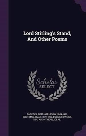 Lord Stirling's Stand, and Other Poems af William Henry 1849-1922 Babcock
