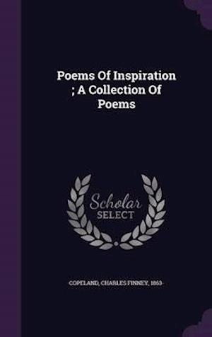 Poems of Inspiration; A Collection of Poems af Charles Finney 1863- Copeland