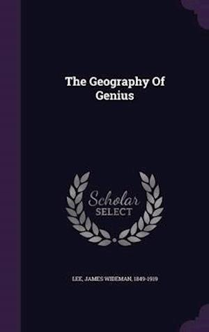 The Geography of Genius af James Wideman 1849-1919 Lee