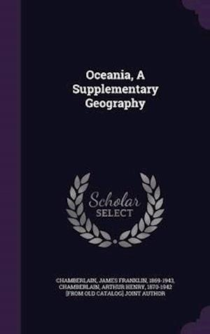 Oceania, a Supplementary Geography af James Franklin 1869-1943 Chamberlain