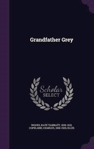 Grandfather Grey af Kate Tannatt 1838-1910 Woods