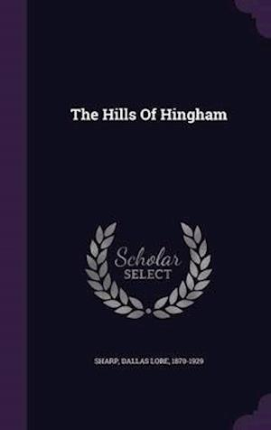 The Hills of Hingham af Dallas Lore 1870-1929 Sharp