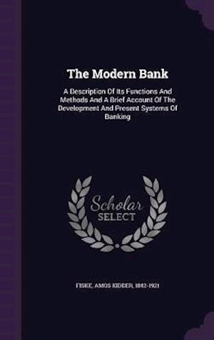 The Modern Bank af Amos Kidder 1842-1921 Fiske