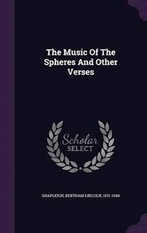 The Music of the Spheres and Other Verses af Bertram Lincoln 1871-1940 Shapleigh