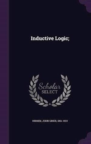 Inductive Logic; af John Grier 1861-1933 Hibben