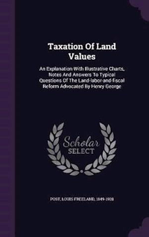 Taxation of Land Values af Louis Freeland 1849-1928 Post