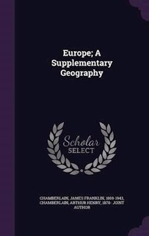 Europe; A Supplementary Geography af James Franklin 1869-1943 Chamberlain