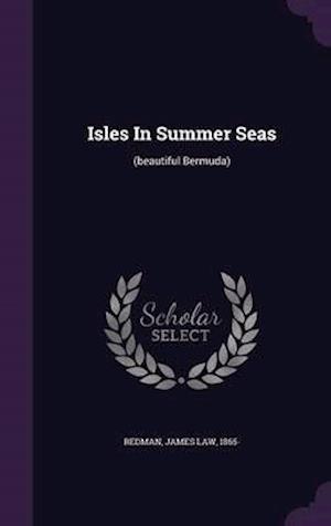 Isles in Summer Seas af James Law 1865- Redman