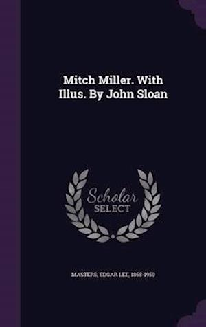Mitch Miller. with Illus. by John Sloan af Edgar Lee 1868-1950 Masters