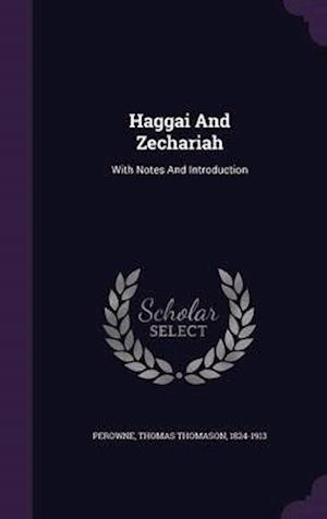 Haggai and Zechariah af Thomas Thomason 1824-1913 Perowne