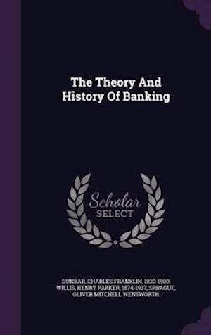 The Theory and History of Banking af Charles Franklin 1830-1900 Dunbar