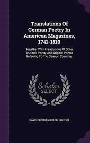 Translations of German Poetry in American Magazines, 1741-1810 af Edward Ziegler 1878-1924 Davis