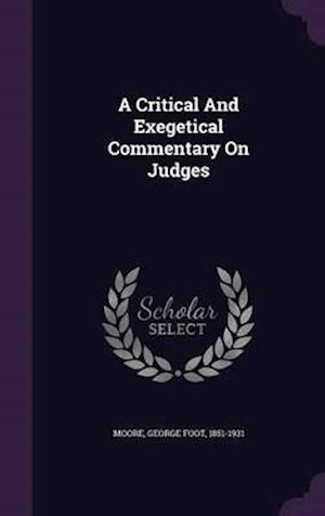 A Critical and Exegetical Commentary on Judges af George Foot 1851-1931 Moore