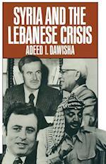 Syria and the Lebanese Crisis af Adeed I. Dawisha