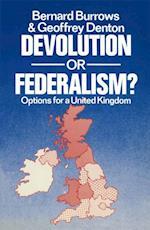 Devolution or Federalism af Geoffrey Denton, Bernard Burrows