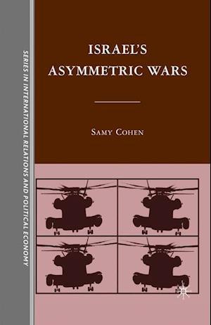 Israel's Asymmetric Wars af S. Cohen