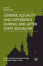 Gender, Equality and Difference During and After State Socialism af R. Kay