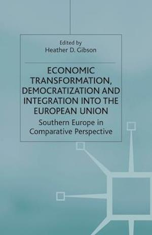 Economic Transformation, Democratization and Integration into the European Union af H. Gibson