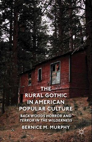 The Rural Gothic in American Popular Culture af B. Murphy