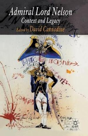 Admiral Lord Nelson af Mr David Cannadine