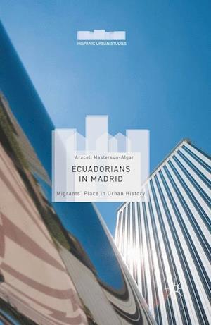Ecuadorians in Madrid af Araceli Masterson-Algar, A. Masterson-Algar