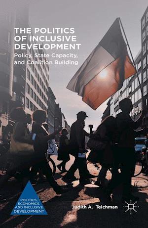 Bog, paperback The Politics of Inclusive Development af Judith A. Teichman