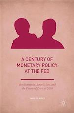 A Century of Monetary Policy at the Fed (Palgrave Studies in American Economic History)