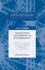 Marketing Leadership in Government (Palgrave Studies in Political Marketing and Management)