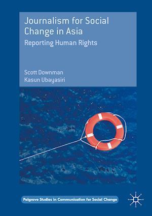 Bog, hardback Journalism for Social Change in Asia af Scott Downman, Kasun Ubayasiri