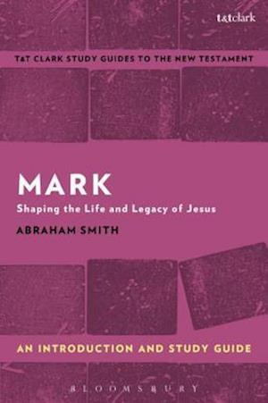 Mark: An Introduction and Study Guide af Abraham Smith