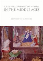 A Cultural History of Women in the Middle Ages (The Cultural Histories Series)