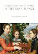 A Cultural History of Women in the Renaissance (The Cultural Histories Series)