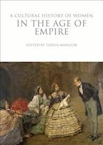 A Cultural History of Women in the Age of Empire (The Cultural Histories Series)