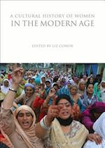 A Cultural History of Women in the Modern Age (The Cultural Histories Series)