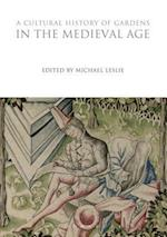A Cultural History of Gardens in the Medieval Age (The Cultural Histories Series)