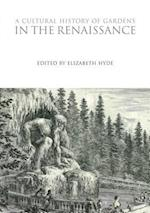 A Cultural History of Gardens in the Renaissance (The Cultural Histories Series)