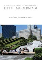 A Cultural History of Gardens in the Modern Age (The Cultural Histories Series)