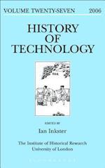 History of Technology Volume 27 (HISTORY OF TECHNOLOGY)