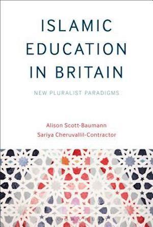 Bog, paperback Islamic Education in Britain af Alison Scott-Baumann