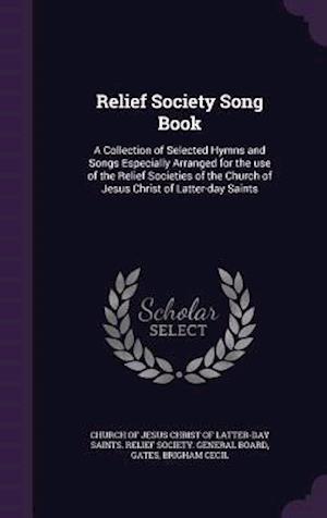 Relief Society Song Book af Brigham Cecil Gates